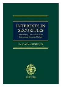 Interests in Securities: A Proprietary Law Analysis of the International Securities Markets