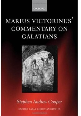 Book Marius Victorinus Commentary on Galatians by Stephen Andrew Cooper