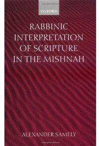 Rabbinic Interpretation of Scripture in the Mishnah