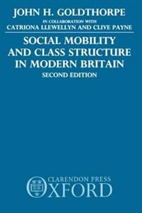 Book Social Mobility and Class Structure in Modern Britain by John H. Goldthorpe