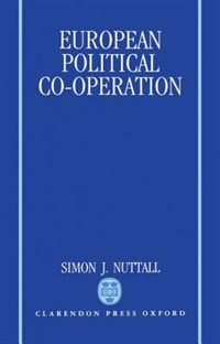 Book European Political Co-operation by Simon J. Nuttall