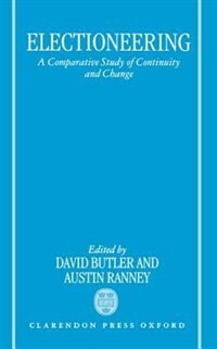 Book Electioneering: A Comparative Study of Continuity and Change by David Butler