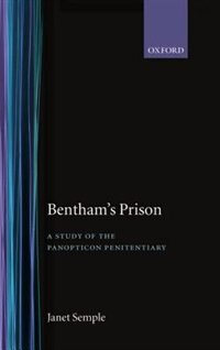 Book Benthams Prison: A Study of the Panopticon Penitentiary by Janet Semple