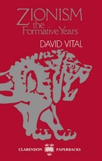 Book Zionism: The Formative Years by David Vital