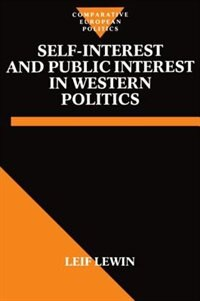 Book Self-Interest and Public Interest in Western Politics by Leif Lewin