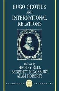 Book Hugo Grotius and International Relations by Hedley Bull