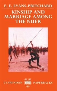 Book Kinship and Marriage among the Nuer by Edward E. Evans-Pritchard