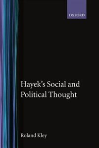 Book Hayeks Social and Political Thought by Roland Kley