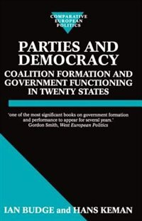 Book Parties and Democracy: Coalition Formation and Government Functioning in Twenty States by Ian Budge