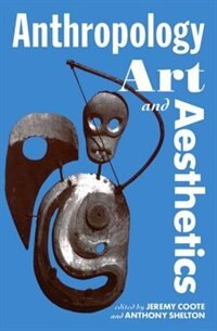 Book Anthropology, Art, and Aesthetics by Jeremy Coote