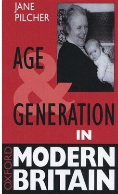 Book Age and Generation in Modern Britain by Jane Pilcher