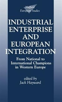 Book Industrial Enterprise and European Integration: From National to International Champions in Western… by Jack Hayward
