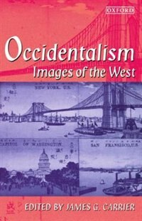 Book Occidentalism: Images of the West by James G. Carrier
