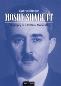 Book Moshe Sharett: Biography of a Political Moderate by Gabriel Sheffer