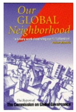 Book Our Global Neighbourhood: The Report of the Commission on Global Governance by Commission on Global Governance