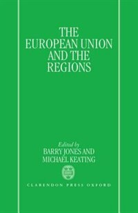 Book The European Union and the Regions: European Union & Regions by Barry Jones