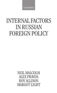 Book Internal Factors in Russian Foreign Policy by Neil Malcolm