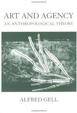 Book Art and Agency: An Anthropological Theory by Alfred Gell