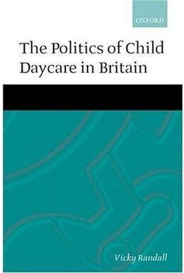 Book The Politics of Child Daycare in Britain by Vicky Randall