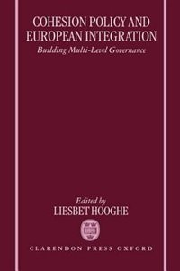 Book Cohesion Policy and European Integration: Building Multi-level Governance by Liesbet Hooghe