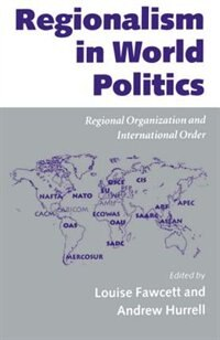 Book Regionalism in World Politics: Regional Organization and International Order by Louise Fawcett