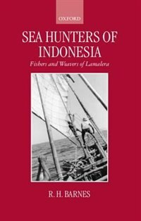 Book Sea Hunters of Indonesia: Fishers and Weavers of Lamalera by R. H. Barnes