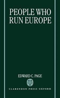 Book People Who Run Europe by Edward C. Page