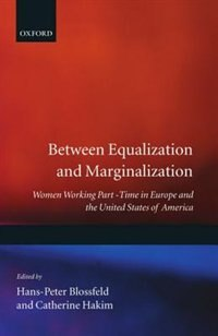 Book Between Equalization and Marginalization: Women Working Part-Time in Europe and the United States… by Hans-peter Blossfeld