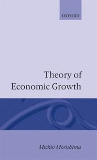 Book Theory of Economic Growth by Michio Morishima