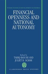 Book Financial Openness and National Autonomy: Opportunities and Constraints by Tariq Banuri