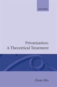 Book Privatization: A Theoretical Treatment by Dieter Bos