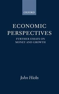 Book Economic Perspectives: Further Essays on Money and Growth by John Hicks