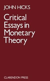 Book Critical Essays in Monetary Theory by J. R. Hicks