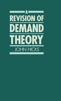 Book A Revision of Demand Theory by J. R. Hicks