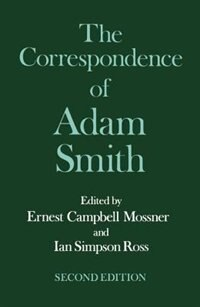 Book The Glasgow Edition of the Works and Correspondence of Adam Smith: VI: Correspondence… by Adam Smith