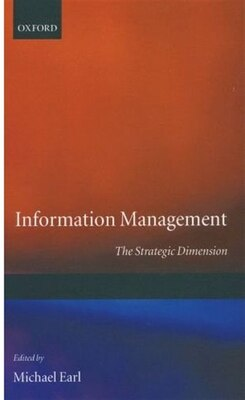 Book Information Management: The Strategic Dimension: The Strategic Dimension by Michael Earl