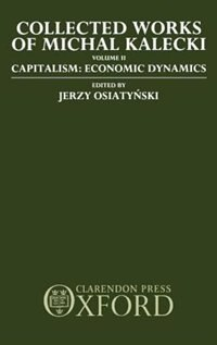 Book Collected Works of Michal Kalecki: Volume II. Capitalism: Economic Dynamics by Michal Kalecki