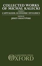 Collected Works of Michal Kalecki: Volume II. Capitalism: Economic Dynamics