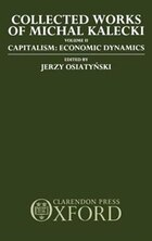 Collected Works of Michal Kalecki: Volume II. Capitalism: Economic Dynamics