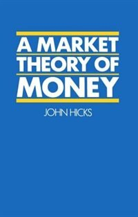Book A Market Theory of Money by John Hicks