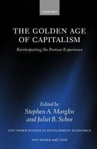 Book The Golden Age of Capitalism: Reinterpreting the Postwar Experience by Stephen A. Marglin