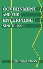 Government and the Enterprise since 1900