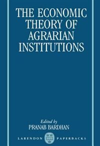 Book The Economic Theory of Agrarian Institutions by Pranab Bardhan
