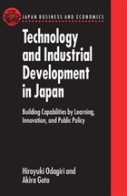 Technology and Industrial Development in Japan: Building Capabilities by Learning, Innovation and…