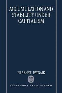 Book Accumulation and Stability under Capitalism by Prabhat Patnaik