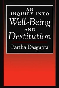 Book An Inquiry into Well-Being and Destitution by Partha Dasgupta