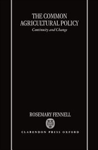 Book The Common Agricultural Policy: Continuity and Change by Rosemary Fennell