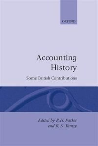 Book Accounting History: Some British Contributions by R. H. Parker