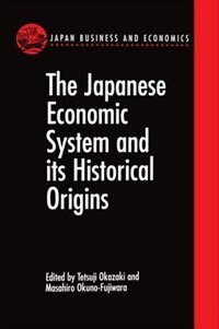 Book The Japanese Economic System and its Historical Origins by Masahiro Okuno-Fujiwara