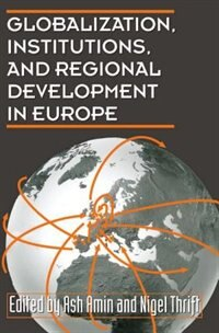 Book Globalization, Institutions, and Regional Development in Europe by Ash Amin